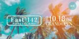East-142 2018/10/18(木) GrandOpen!!